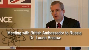 Meeting with British Ambassador to Russia Dr  Laurie Bristow